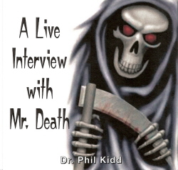 A LIVE INTERVIEW WITH MR. DEATH