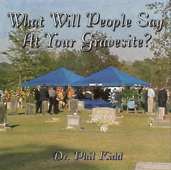 WHAT WILL PEOPLE SAY AT YOUR GRAVESITE?