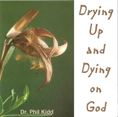 DRYING UP AND DYING ON GOD