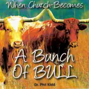 WHEN CHURCH BECOMES A BUNCH OF BULL