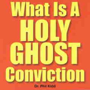 WHAT IS A HOLY GHOST CONVICTION