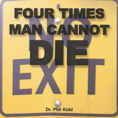 Four Times Man Can Not Die