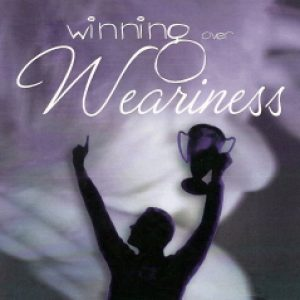Winning Over Weariness