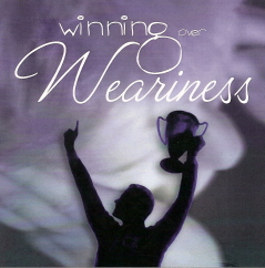 Winning Over Weariness
