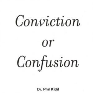CONVICTION OR CONFUSION