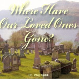 Where Have Our Loved Ones Gone?