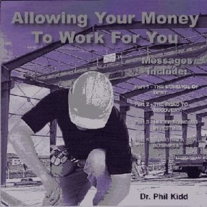 ALLOWING YOUR MONEY TO WORK FOR YOU