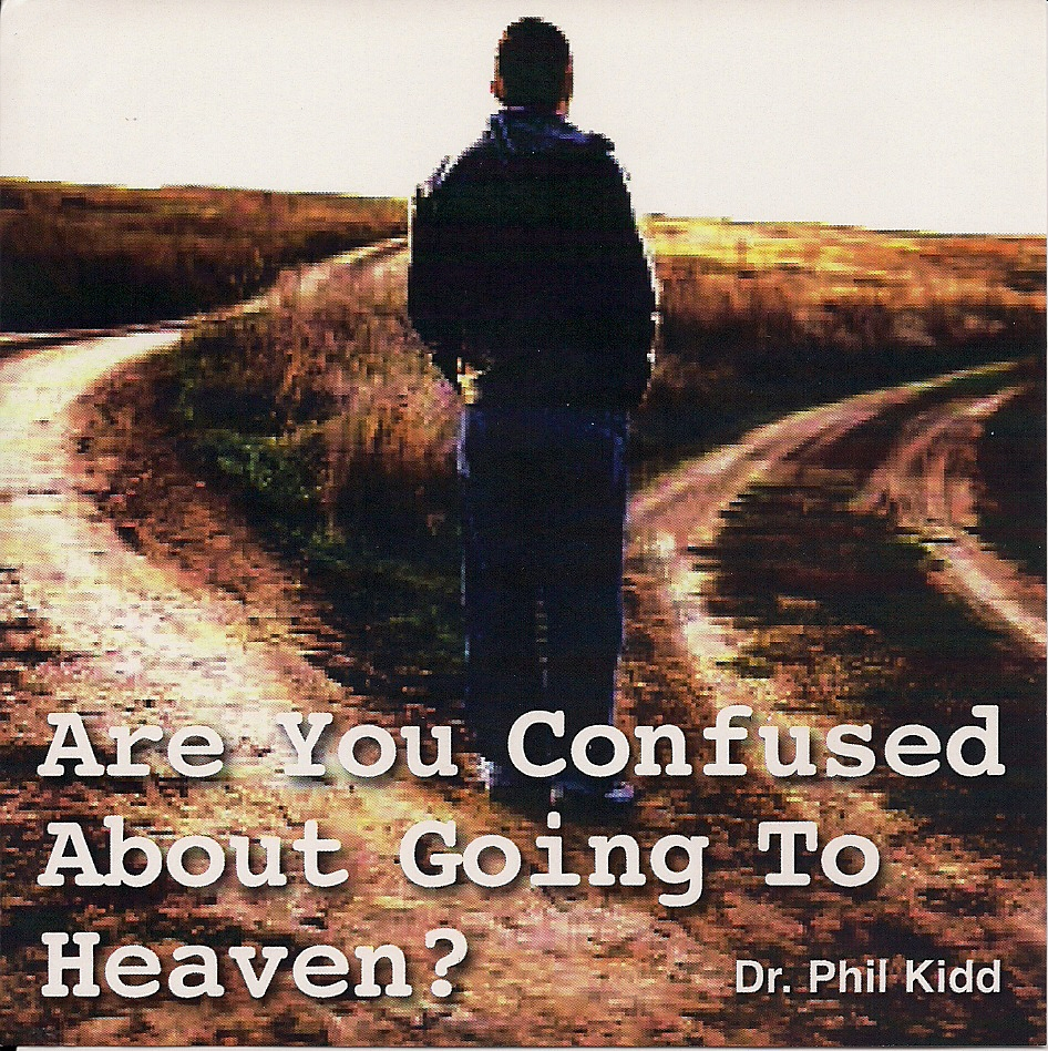 ARE YOU CONFUSED ABOUT GOING TO HEAVEN?