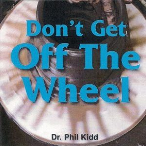 DONT GET OFF THE WHEEL